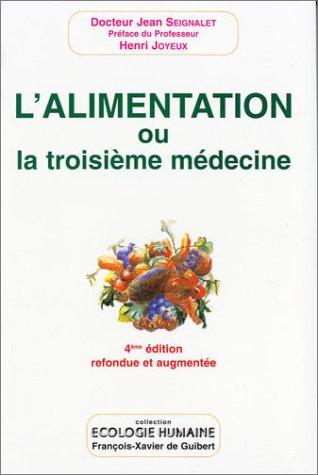 livre du Docteur Seignalet intitulé l'alimentation ou la troisième médecine